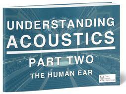 Understanding Acoustics-Part Two
