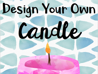 Design Your Own Candle (STEAM)