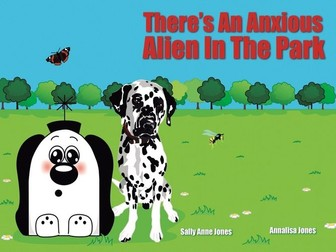There's An Anxious Alien In The Park (3-7 years)