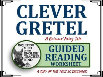 """""""Clever Gretel,"""" a Grimms' Fairy Tale - Guided Reading & Annotating Worksheet"""