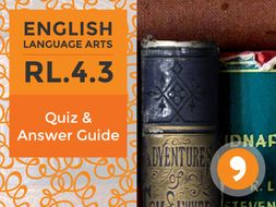 RL.4.3– Quiz and Answer Guide