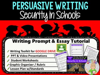 Persuasive Writing Lesson / Prompt – Digital Resource – Security in Schools – High School