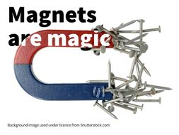 Magnets are magic! A primary science CLIL / ESL lesson plan on magnetism