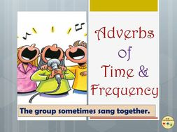 Adverbs of Time and Frequency Worksheets, Information Posters/Anchor Charts  Flashcard Vocabulary