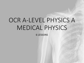 Medical Physics for OCR A-level Physics A
