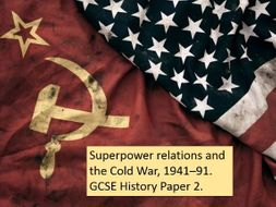 Superpower relations and the Cold War, 1941–91: History Revision. Paper 2