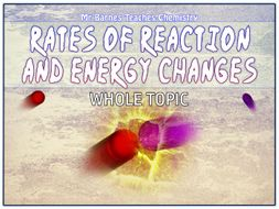 GCSE Chemistry 1-9: Rates of Reaction and Energy Changes PowerPoint / Unit of Work