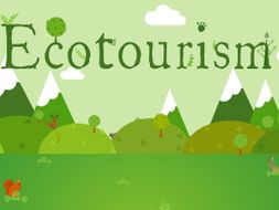 Outstanding  lesson - What is ecotourism?