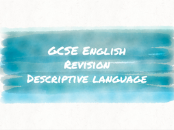 GCSE Revision - Descriptive Writing Techniques