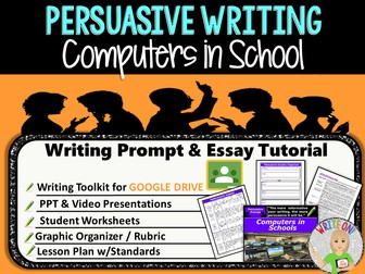 Persuasive Writing Lesson / Prompt – Digital Resource – Computers in School – Middle School