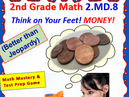 Grade 2 THINK ON YOUR FEET MATH! Interactive Test Prep Game—MONEY MASTERY 2.MD.8