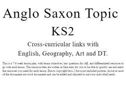 Anglo-Saxon 8 week topic plan complete with accompanying resources