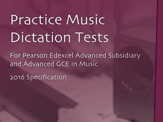 Practice Music Dictation Tests for Pearson Edexcel AS and A Level Music (2016 Specification)