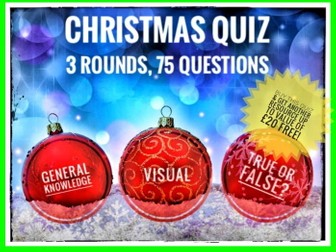 CHRISTMAS QUIZ 2017. 3 Rounds. 75 Questions