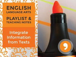 Integrate Information from Texts - Playlist and Teaching Notes