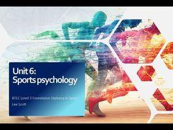 Unit 6 - Sports psychology (BTEC Level 3 Sport)