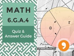 6.G.A.4 – Quiz and Answer Guide