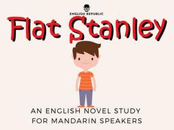 Flat Stanley, an English Novel Study for Mandarin Speakers
