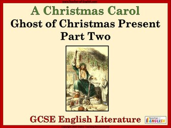 A Christmas Carol (GCSE) The Ghost of Christmas Present - Part Two