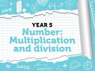 Year 5 - Multiplication and Division - Week 9