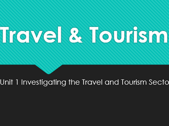 Travel and Tourism Btec L3 - Unit 1 - P1 - Investigating the Travel and Tourism Sector