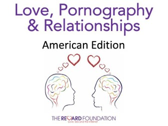 Love, Pornography and Relationships, American Edition