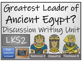 LKS2 Greatest Leader of Ancient Egypt Discussion Based Writing Activity