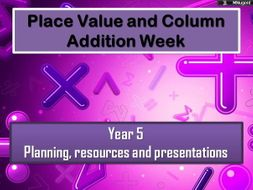 Place Value and column Addition Week YEAR 5