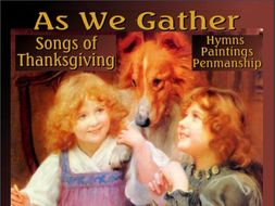 """As We Gather: Songs of Thanksgiving"" Penmanship with Hymns and Paintings"