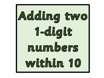 I can add two 1-digit numbers within 10. Year 2 SATs objective