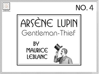 Advanced French Reading Comprehension: Arsène Lupin, Gentleman-Thief, No. 4