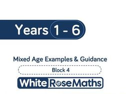 White Rose Maths - Mixed Age Schemes by Year Group - Block 4