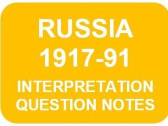 RUSSIA 1917-91: INTERPRETATION QUESTION NOTES