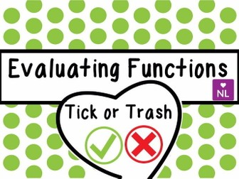 Evaluating Functions Tick or Trash