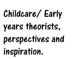 Childcare/ Early childhood theories, perspectives and and inspirations
