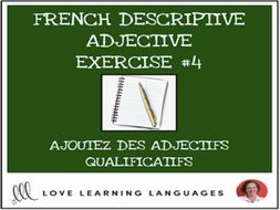 French Descriptive Adjectives Exercise #4 - Ajoutez un adjectif qualificatif
