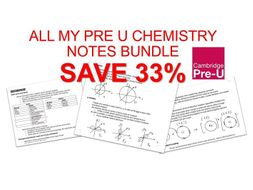 Pre-U Certificate in Chemistry 9791 | ALL MY REVISION NOTES