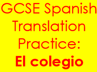 Spanish GCSE school translation practice into Spanish & English (el colegio) & answers