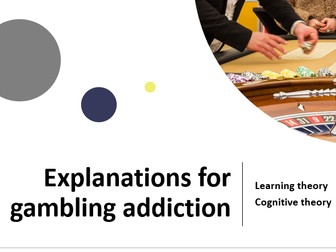AQA- Addiction Explanations for gambling addiction: Learning theory and cognitive theory