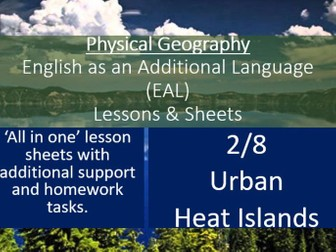 Geography - EAL Lessons - Urban Heat Islands - EAL Resources 2/8