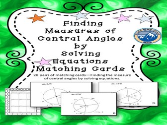 Finding Measures of Central Angles with Equations Matching Card Set