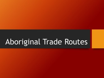 Aboriginal Trade Routes Learning sequence