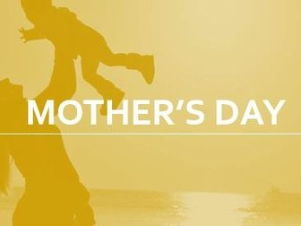 Mother's Day / Mothering Sunday 2018 - PowerPoint Presentation - Assembly or In Class