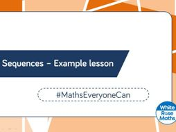 White Rose Maths - Year 7 - Sequences - Lesson Exemplar