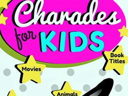 Charades for Kids (mid/upper elementary)