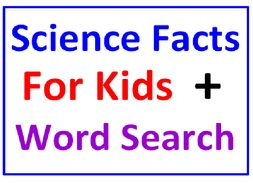 Science Facts for Kids PLUS General Science Word Search Puzzle
