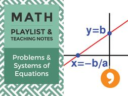 Problems & Systems of Equations – Playlist and Teaching Notes