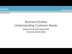 Understanding customer needs Exercise: GCSE Business for Edexcel (9-1) (1BS0)