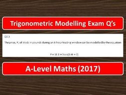 A-Level Maths (2017) Trigonometric Modelling