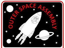 Outer Space Assembly - whole class, KS2